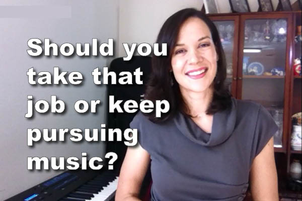 Should you take the job or keep pursuing music?