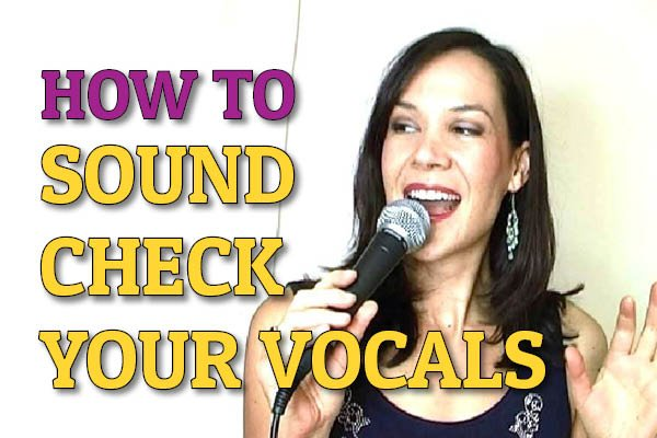 How To Sound Check Your Vocals (A Singer's Guide)