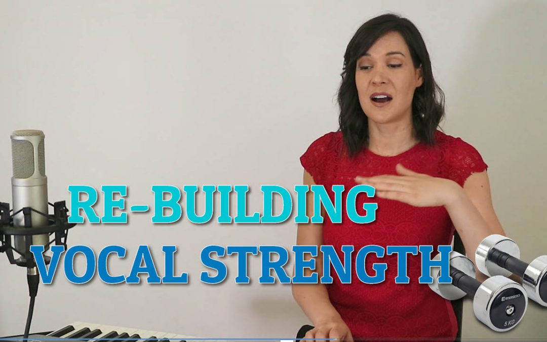 Re-Building Vocal Strength After A Long Break or Illness