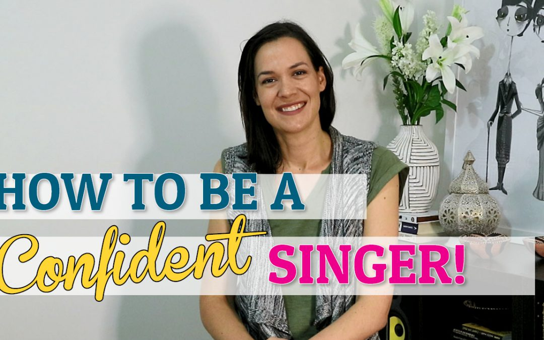 How To Be a Confident Singer