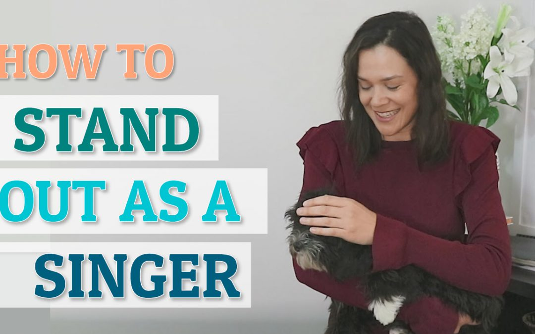 How to stand out as a singer