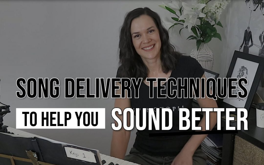 3 Song Delivery Techniques To Help You Sound Better